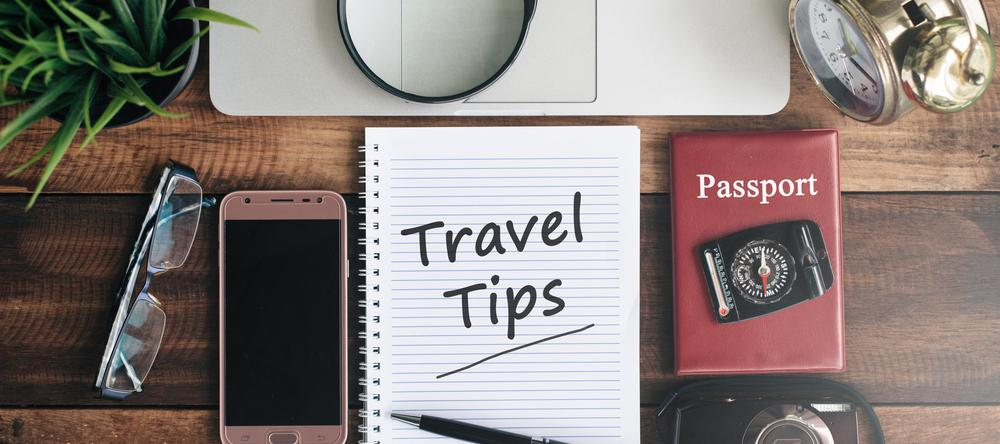 THESE ARE SOME TRAVEL TIPS YOU MUST KEEP IN MIND!